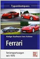 Ferrari: Seriensportwagen seit 1970 (Typ...