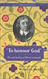 img - for To Honour God: the spirituality of Oliver Cromwell (Classics of Reformed Spirituality) by Michael A. G. Haykin (1999-07-15) book / textbook / text book