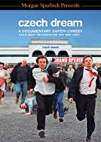 Czech Dream - Morgan Spurlock Presents