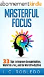 Masterful Focus: 33 Tips to Improve C...
