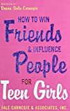 Dale Carnegie How to Win Friends and Influence People for Teen Girls