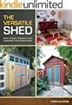 The Versatile Shed: How To Build, Ren...