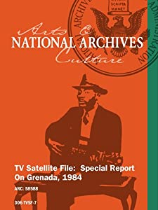 TV Satellite File:  Special Report On Grenada, 1984