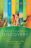 Creation Health Discovery: Your Path To A Healthy 100