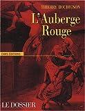 echange, troc Thierry Boudignon - L'Auberge rouge : Le dossier