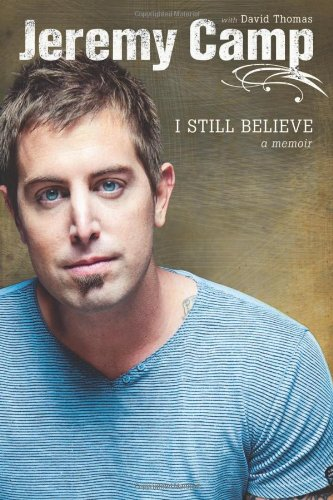 Jeremy Camp I Still Believe
