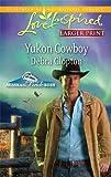 Yukon Cowboy (Love Inspired Larger Print)