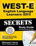 img - for WEST-E English Language Learners (051) Secrets Study Guide: WEST-E Test Review for the Washington Educator Skills Tests-Endorsements book / textbook / text book