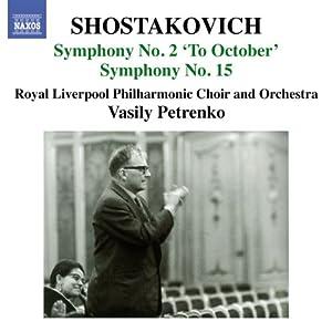 Shostakovich : Symphonies n° 2 et n° 15