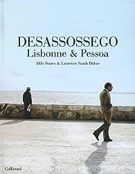Desassossego : Lisbonne et Pessoa par Aldo Soares
