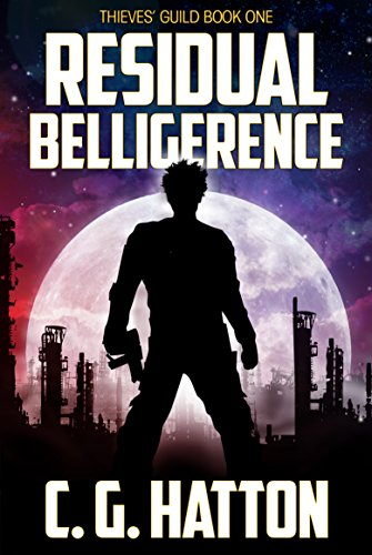 ebook: Residual Belligerence (Thieves' Guild: Book One) (B0052G1K0Q)