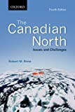 img - for The Canadian North: Issues and Challenges, Fourth Edition book / textbook / text book