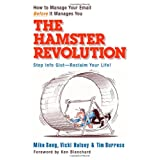 The Hamster Revolution: How to Manage Your Email Before It Manages You (Bk Business) ~ Mike Song