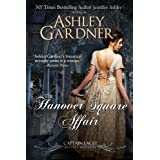 The Hanover Square Affair (Captain Lacey Regency Mysteries Book 1) ~ Ashley Gardner