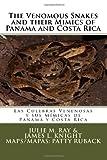 The Venomous Snakes and their Mimics of Panama and Costa Rica: Las Culebras Venenosas y sus Mímicas de Panamá y Costa Rica