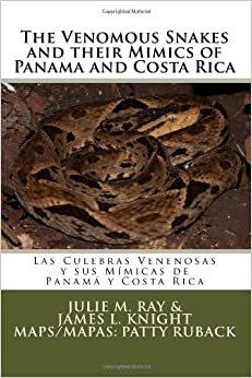 The Venomous Snakes and their Mimics of Panama and Costa Rica: Las