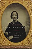 img - for The Passion of Abby Hemenway: Memory, Spirit, and the Making of History book / textbook / text book