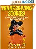 Thanksgiving Stories for Kids + Thanksgiving Jokes: Cute Thanksgiving Short Stories for Kids and Thanksgiving Jokes (Thanksgiving Story Books for Kids)