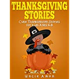 Thanksgiving Stories for Kids + Thanksgiving Jokes: Cute Thanksgiving Short Stories for Kids and Thanksgiving Jokes (Thanksgiving Story Books for Kids)
