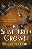 The Shattered Crown (Steelhaven: Book Two)
