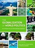 img - for By John Baylis The Globalization of World Politics: An Introduction to International Relations (6th Edition) book / textbook / text book