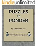 Puzzles to Ponder: Word Riddles and Quizzes to Make you Think