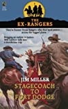 STAGECOACH TO FORT DODGE: EX-RANGERS #7: Wells Fargo and the Rise of the American Financial Services Industry (The Ex-Rangers)