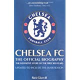 Chelsea FC: The Official Biographyby Rick Glanvill