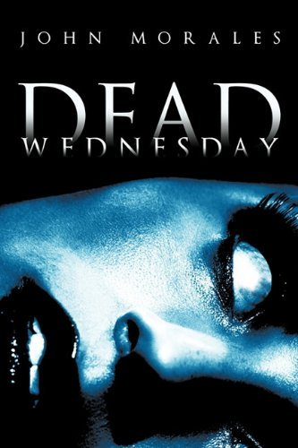 Dead Wednesday by John Morales (2011-05-17)