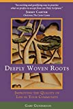 Deeply Woven Roots: Improving the Quality of Life in Your Community (Rhetoric and Society)