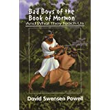 Bad Boys of the Book of Mormon: And What They Teach Us (English Edition)