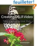 Creating DSLR Video: From Snapshots t...