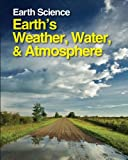 Earth Science: Earth's Weather, Water and Atmosphere - Volume 1