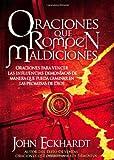 Oraciones Que Rompen Maldiciones: Oraciones para vencer las influencias demoniacas de manera que pueda caminar en las promesas de Dios (Spanish Edition)
