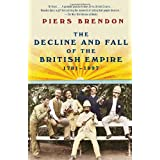 The Decline and Fall of the British Empire, 1781-1997 (Vintage)