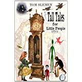 Tall Tales for Little Peopleby Tom Slemen