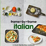 img - for Italian: A Visual Step-by-step Cookbook (Frame by Frame) by Parragon Books (2010-07-01) book / textbook / text book