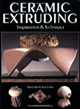img - for Ceramic Extruding: Inspiration & Technique by Tom Latka (2001-05-01) book / textbook / text book