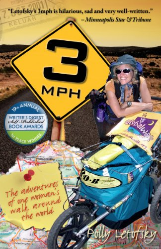 3mph: The Adventures of One Woman's Walk Around the World by Polly Letofsky