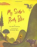 My Sister's Rusty Bike: A Novel (0689317980) by Aylesworth, Jim