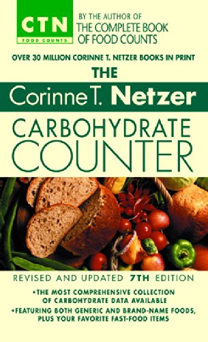 The Corinne T. Netzer Carbohydrate Counter 2002: Revised and Updated 7th Edition