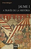 img - for Jaume I a trav s de la Hist ria (Catalan Edition) book / textbook / text book