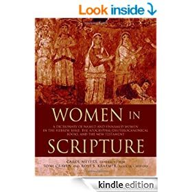 Women in Scripture: A Dictionary of Named and Unnamed Women in the Hebrew Bible, the Apocryphal/Deuterocanonical Books, and the New Testament
