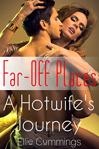 Far-Off Places (A Hotwife's Journey Book 4) PDF