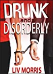 Drunk and Disorderly (Love in the Cit...