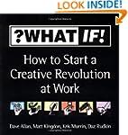 ?WhatIf! How to Start a Creative Revo...