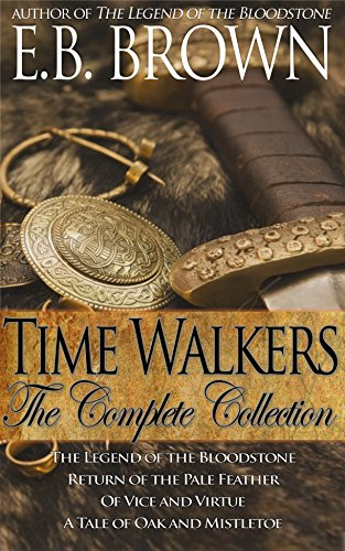 Time Walkers The Complete Collection by E.B. Brown