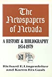 img - for The Newspapers Of Nevada: A History And Bibliography, 1854-1979 book / textbook / text book