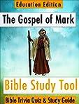 The Gospel of Mark: Bible Trivia Quiz...