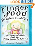 Finger Food For Babies And Toddlers:...